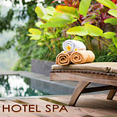 Hotel Spa – Soothing Spa Music for Massage, Spa Treatments, Sauna & Beauty Treatments in Wellness Center by S.P.A
