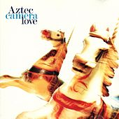 Play & Download Love by Aztec Camera | Napster
