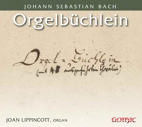Play & Download J.S. Bach: Orgelbüchlein, BWV 599-644 by Joan Lippincott | Napster
