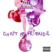 Play & Download Can't Be Friends (feat. Molia) - Single by Milla | Napster