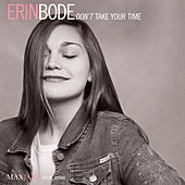 Don't Take Your Time by Erin Bode