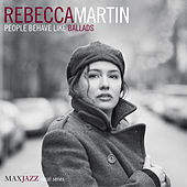 Play & Download People Behave Like Ballads by Rebecca Martin | Napster