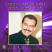 Play & Download Coleccion de Oro, Vol.1: Aunque Me Duela el Alma by Joan Sebastian | Napster