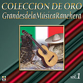Colección de Oro Vol. 1 Grandes de la Musica Ranchera by Various Artists
