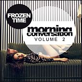 Morning Conversation, Vol. 2: Frozen Time - EP by Various Artists