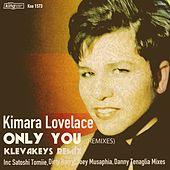 Play & Download Only You (Remixes) by Kimara Lovelace | Napster