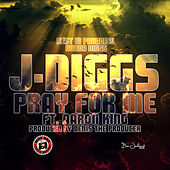 Play & Download Pray for Me (Rest Is Paradise Dooda Diggs) [feat. Aaron King] by J-Diggs | Napster