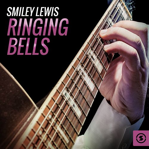 Play & Download Ringing Bells by Smiley Lewis | Napster