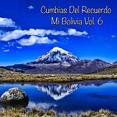 Cumbias del Recuerdo de Mi Bolivia, Vol. 6 by Various Artists