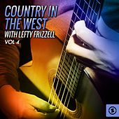 Country In the West, Vol. 4 by Lefty Frizzell