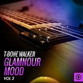 Glamnour Mood, Vol. 3 by T-Bone Walker