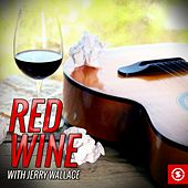 Play & Download Red Wine with Jerry Wallace by Jerry Wallace | Napster