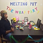 Play & Download The Wrap Party by Melting Pot | Napster