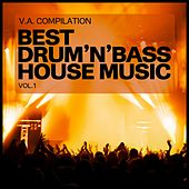 Play & Download Best Drum'n'bass House Music by Various Artists | Napster