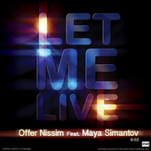 Play & Download Let Me Live by Offer Nissim | Napster