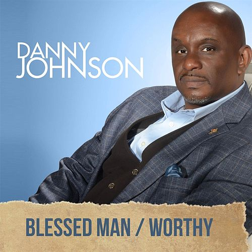 Play & Download Blessed Man / Worthy by Danny Johnson | Napster