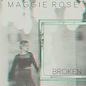 Play & Download Broken by Maggie Rose | Napster