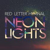 Neon Lights by Red Letter Hymnal