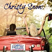 Free to Be by Christy Snow