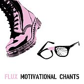 Play & Download Motivational Chants by Flux | Napster
