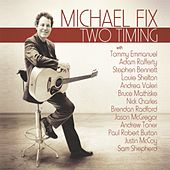 Play & Download Two Timing by Michael Fix | Napster