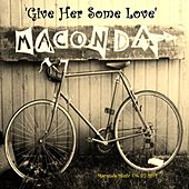 Give Her Some Love by Maconda