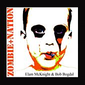 Play & Download Zombie + Nation by Elam McKnight | Napster