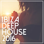 Play & Download Ibiza Deep House 2016 by Various Artists | Napster