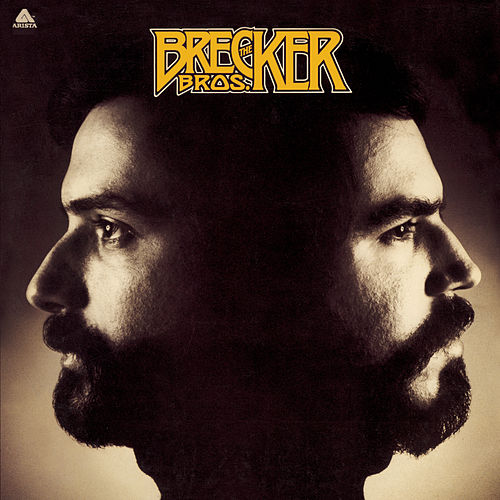 The Brecker Bros by Brecker Brothers