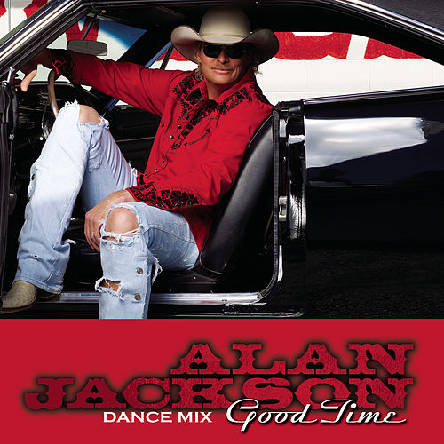 Play & Download Good Time by Alan Jackson | Napster