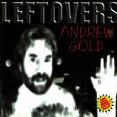 Play & Download Leftovers by Andrew Gold | Napster