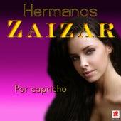 Play & Download Por Capricho by Hermanos Zaizar | Napster