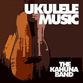 Play & Download Ukulele Music by The Kahuna Band | Napster