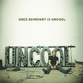 Play & Download Greg Behrendt Is Uncool by Greg Behrendt | Napster