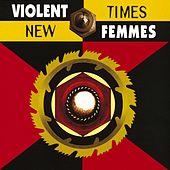 Play & Download New Times by Violent Femmes | Napster