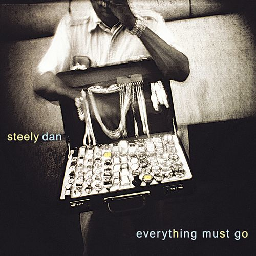 Everything Must Go by Steely Dan