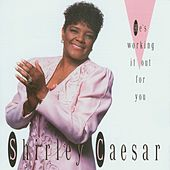 Play & Download He's Working It Out For You by Shirley Caesar | Napster