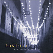 Play & Download Ronroco by Gustavo Santaolalla | Napster