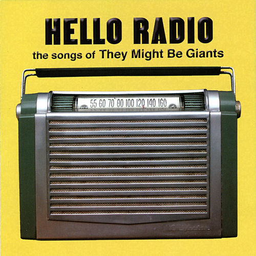 Play & Download Hello Radio: The Songs of They Might Be Giants by Various Artists | Napster