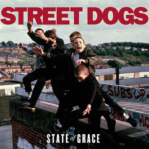 State of Grace by Street Dogs