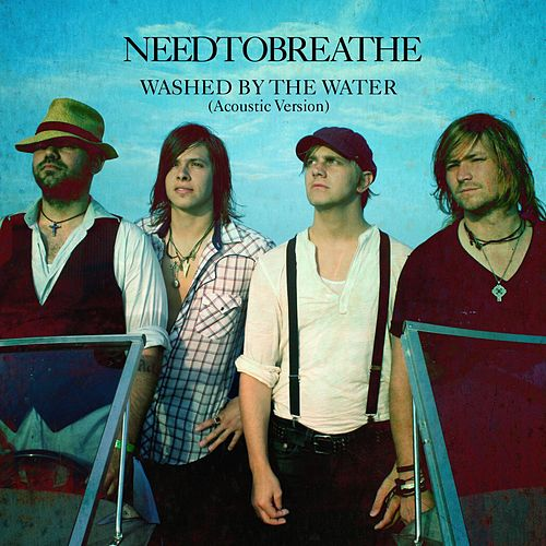 Play & Download Washed By The Water by Needtobreathe | Napster