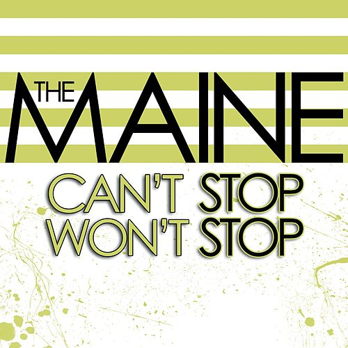 Play & Download Can't Stop Won't Stop by The Maine   Napster