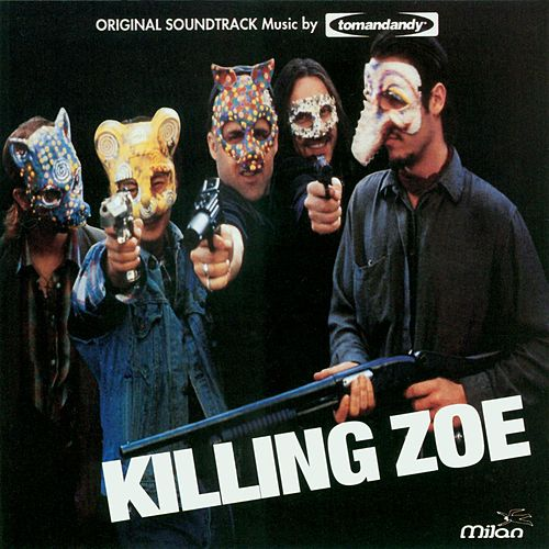 Play & Download Killing Zoe by Tomandandy | Napster