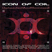 Play & Download Uploadedandremixed by Icon Of Coil | Napster