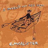 Play & Download I Haven't Any Sea Legs by Charlie McAlister | Napster