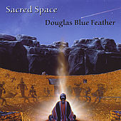 Play & Download Sacred Space by Douglas Blue Feather | Napster