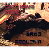 Play & Download Cats Have Edge by Brad Rabuchin | Napster