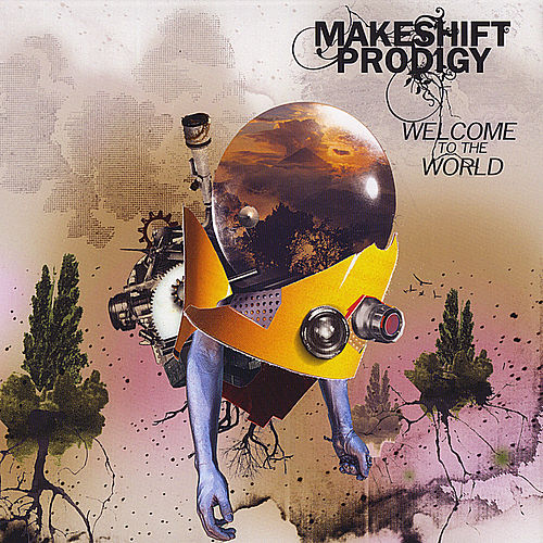 Play & Download Welcome to the World by Makeshift Prodigy | Napster