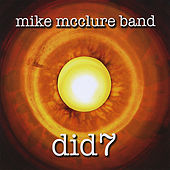 Play & Download Did7 by Mike Mcclure Band | Napster
