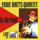 To the Point by Ernie Watts